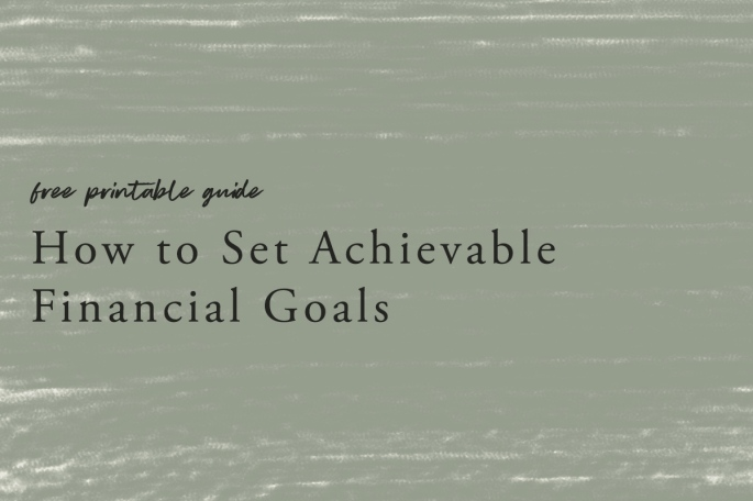How to set achievable financial goals - plus a free printable